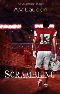 Scrambling by A. V. Laudon, Book 1 in the young adult Scrambling Trilogy