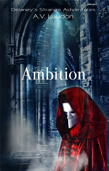 cover Ambition by A. V. Laudon,  Book 0 in the fantasy adventure series Delaney's Strange Adventures