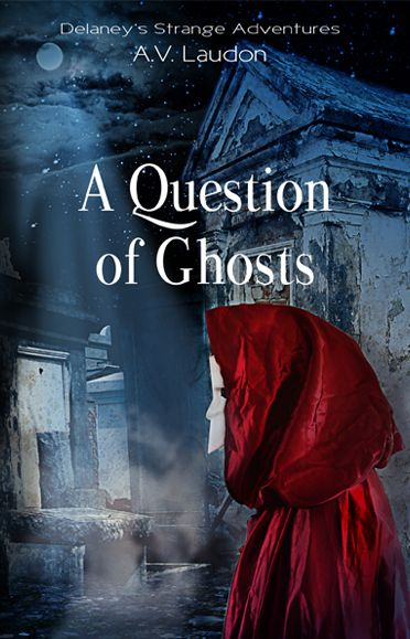Question of Ghosts - A fantasy adventure novel by A. V. Laudon